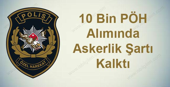 10 Bin Polis Alımın'da Askerlik Şartı Kaldırıldı
