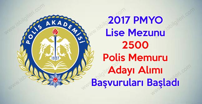 2017 PMYO Lise Mezunu 2500 Polis Memuru Adayı Alımı Başvuruları Başladı