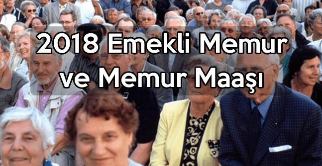 2018 Emekli Memur ve Memur Maaşı