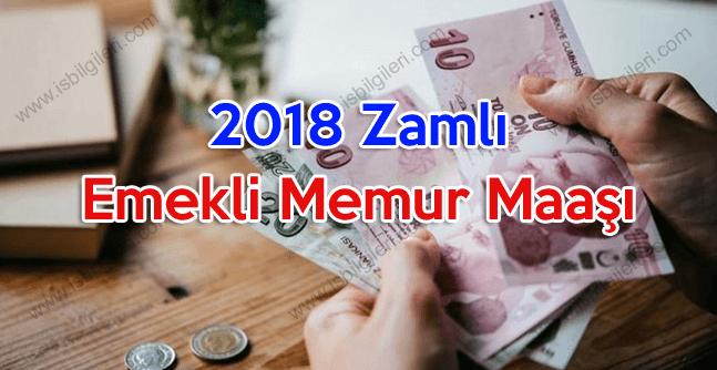 2018 zamlı emekli memur maaşı ne kadar?