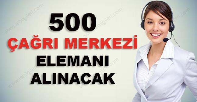 500 Çağrı Merkezi Elemanı Alınacak