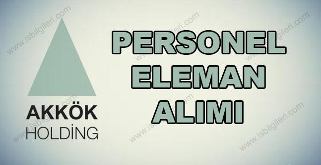 Akkök Holding Personel Alımı  2017