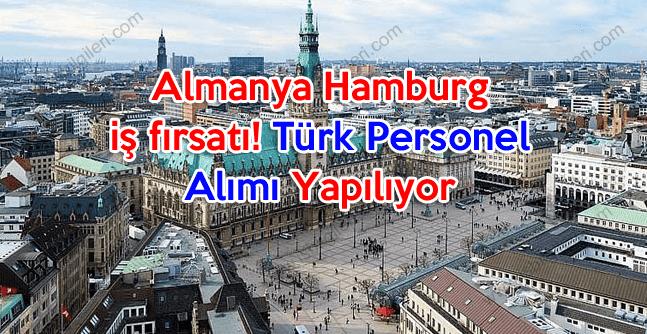 Almanya Hamburg iş fırsatı Türk personel alımı yapılıyor