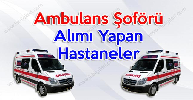 Ambulans Şoförü alımı yapan hastaneler 2018