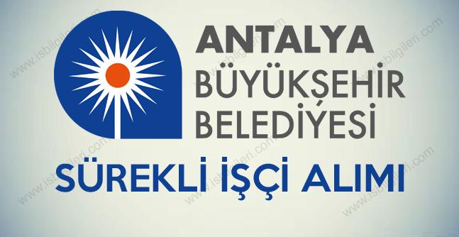 Antalya Büyükşehir Belediyesi tam zamanlı sürekli işçi alımı