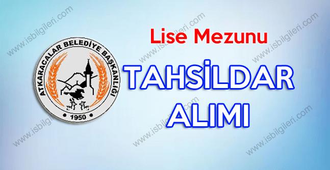 Atkaracalar Belediyesi Lise Mezunu Tahsilat memuru alımı duyurusu