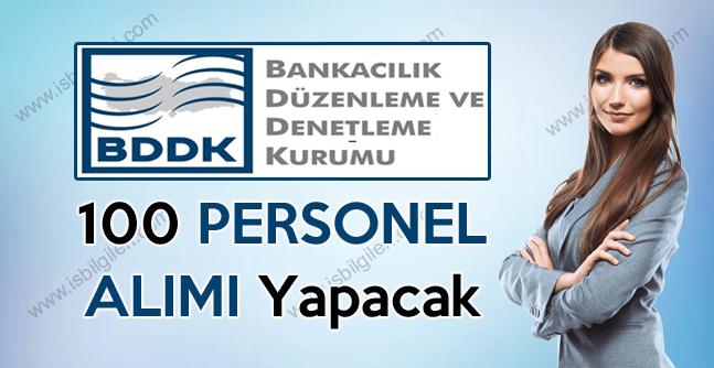 Bankacılık Düzenleme Kurulu 2017 Yılı İçinde BDDK 100 Personel Alımı Yapacak