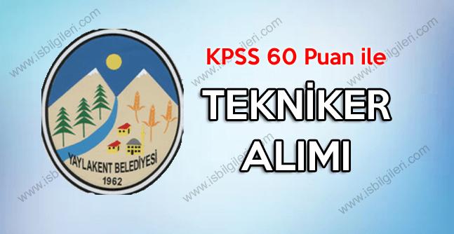 Belediyede çalışmak üzere KPSS 60 puan ile tekniker alımı yapılıyor