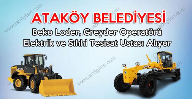 Belediyeye Kadrolu Beko-Loder, Greyder Operatörü ve Tesisat Ustası aranıyor