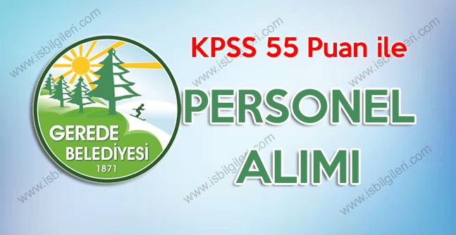 Bolu Gerede Belediyesi KPSS 55 Puan ile Sözleşmeli Personel Alımı Gerçekleştiriyor