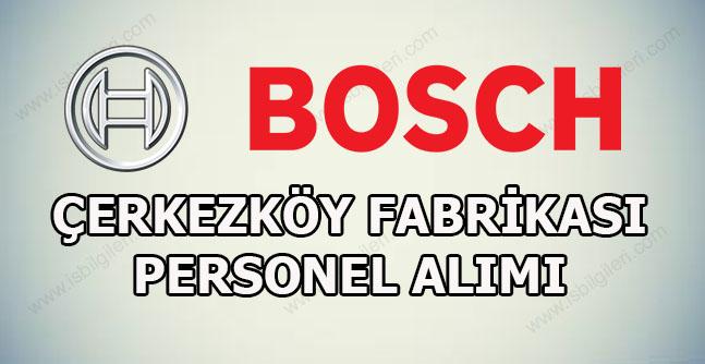 Bosch Çerkezköy Fabrikası İş Başvurusu 2017