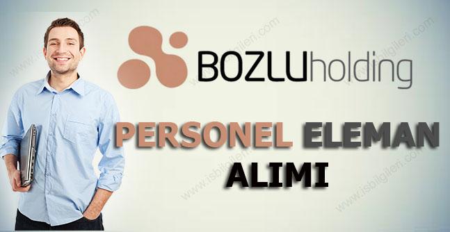 Bozlu Holding Personel Alımı İş İlanları 2017