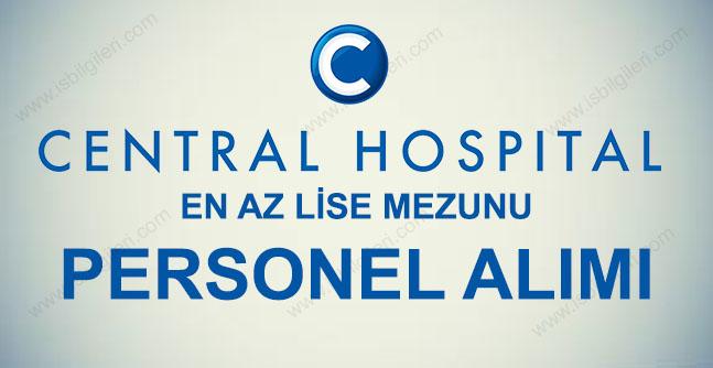 Central Hospital Personel Alımı İş İlanları 2017