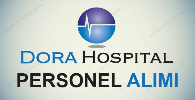 Dora Hospital Personel Alımı iş başvurusu yapma 2020