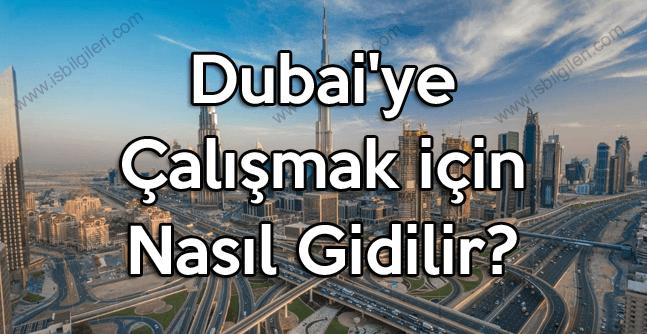 Dubai'ye Çalışmak için Nasıl Gidilir?
