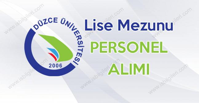 Düzce Üniversitesi Lise Mezunu personel alımı duyurusu