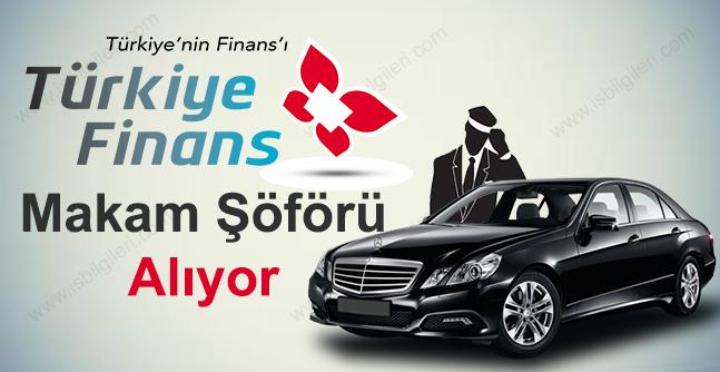 Finans Katılım Bankası Makam Şoförü Alıyor