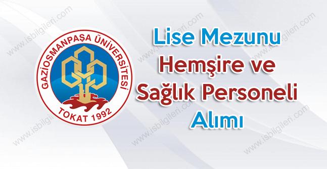 Gaziosmanpaşa Üniversitesi sözleşmeli hemşire, ebe ve sağlık teknikeri alımı başvuruları başladı