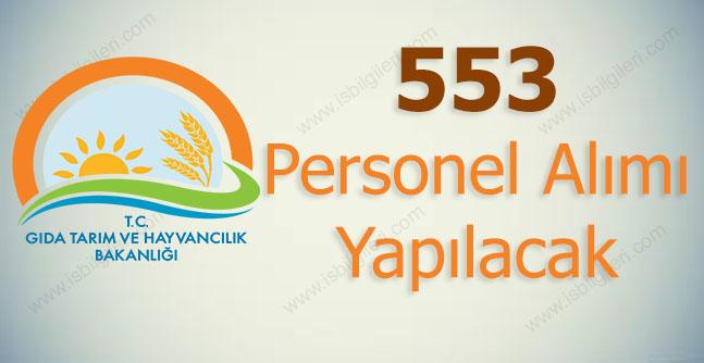 Gıda ve Tarım Bakanlığı 553 Personel Alımı Yapacak