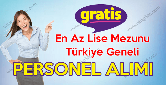 Gratis Türkiye Geneli Personel Alımı iş ilanları 2018