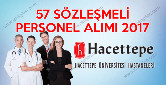Hacettepe Üniversitesi Hastanesi 57 Sözleşmeli sağlık personeli takım arkadaşları alımı