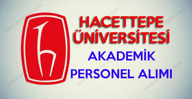 Hacettepe Üniversitesi Profesör, Doçent ve Yardımcı Doçent alımı duyurusu yayınladı