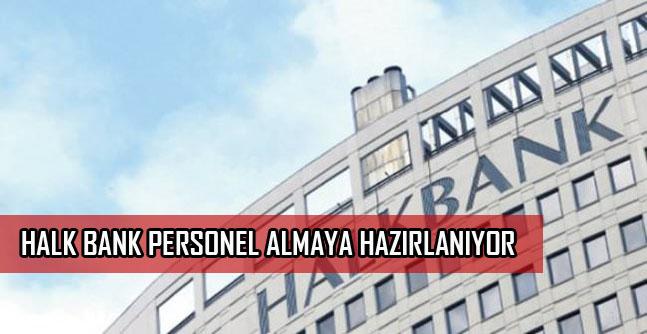 Halk Bankası Personel Almaya Hazırlanıyor !