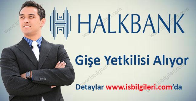 Halkbank Gişe Yetkilisi Alımı İş İlanları