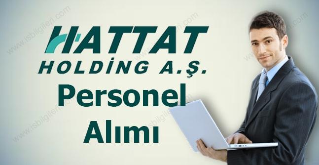 Hattat Holding personel alımı açık pozisyonlara online iş başvurusu