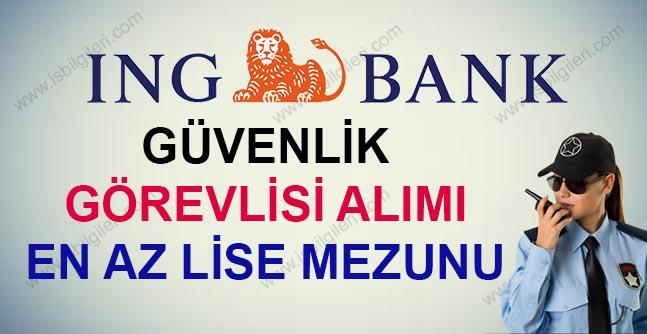 ING Bank Güvenlik Görevlisi Alımı İş İlanı
