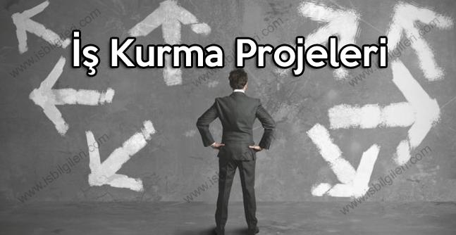 İş Kurma Projeleri Kolay Para Kazanma Fikirleri