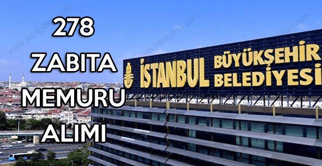 İstanbul Büyükşehir Belediyesi lise mezunu 278 Zabıta Memur Alımı Yapıyor