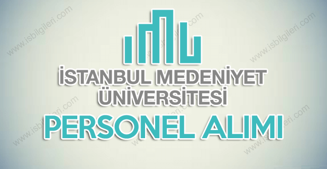 İstanbul Medeniyet Üniversitesi iş ilanları ve iş başvurusu 2018