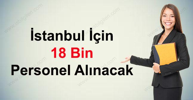 İstanbul'da 18 Bin Personel Alımı Yapılacak