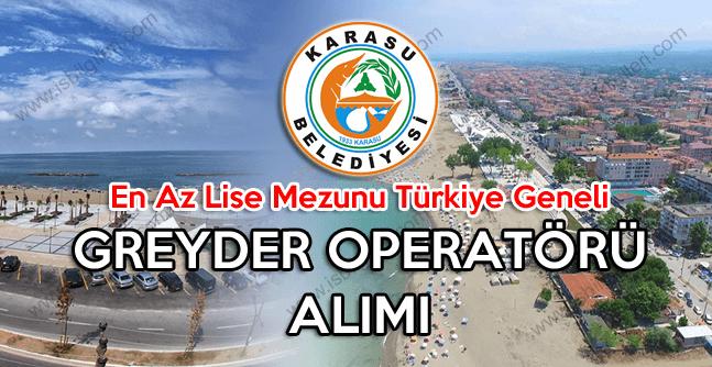 Karasu Belediyesi daimi işçi statüsünde Greyder Operatörü alımı yapıyor