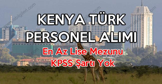 Kenya Türk personel işçi alımı koşulları belli oldu