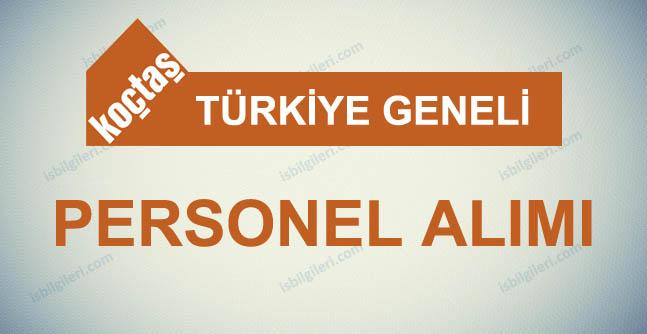 Koçtaş Türkiye Geneli Personel Alımı Yapıyor