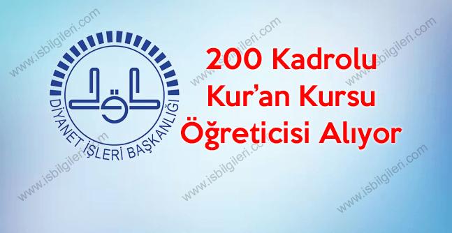 Kur'an Kursu Öğreticisi olmak isteyenlere müjde, DİB 200 kadro açtı.