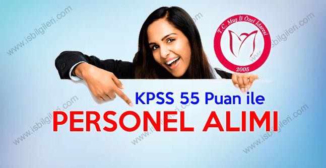 Muş Özel İdaresi KPSS 55 Puan ile Personel Alımı Giriş Sınavı İlanı Yayınladı
