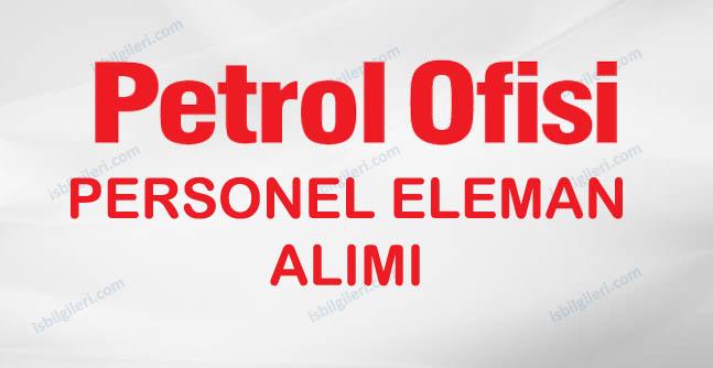 Petrol Ofisi Personel Eleman Alımı İş İlanı