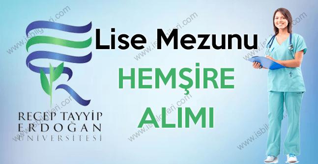 Recep Tayyip Erdoğan Üniversitesi Lise Mezunu Hemşire Arıyor