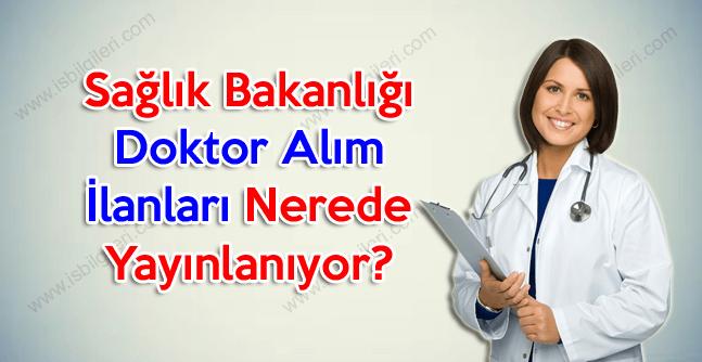 Sağlık Bakanlığı Doktor Alım ilanları nerede yayınlanıyor?