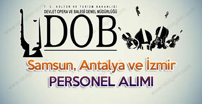 Samsun Antalya İzmir Devlet Opera ve Balesi GM Personel Alımı duyurusu