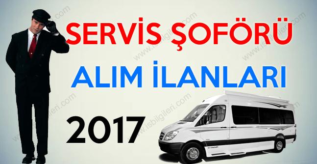 Servis Şoförü iş ilanları 2017 Servis Şoförü alımı yapan şirketler 2017
