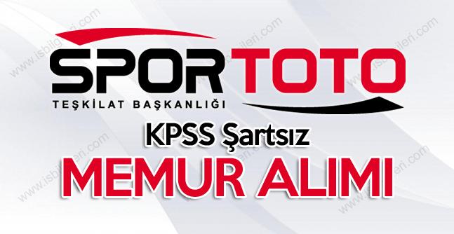 Spor Toto Teşkilat Başkanlığı KPSS Şartsız Memur Alımı Yapıyor