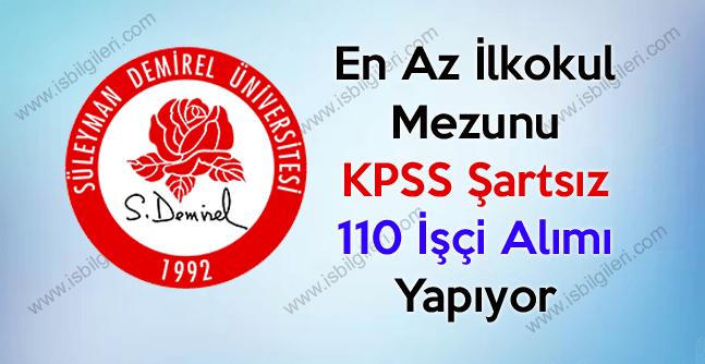 Süleyman Demirel Üniversitesi İlkokul Mezunu 110 İşçi Alımı Yapıyor 2017