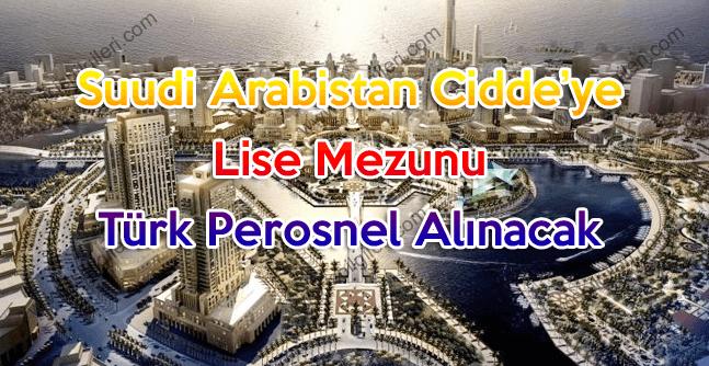 Suudi Arabistan Cidde'ye Lise Mezunu Türk Personel Alımı yapacak