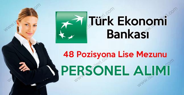 Türk Ekonomi Bankası Lise Mezunu Personel Arıyor