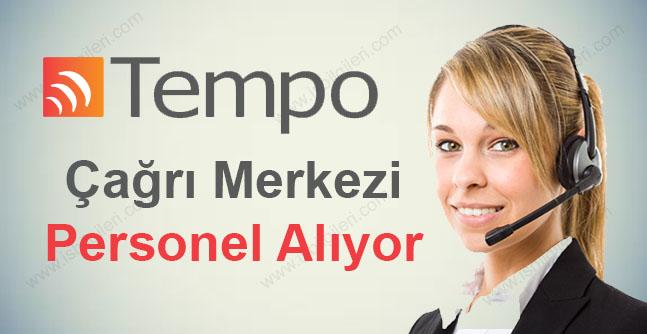 Tempo Çağrı Merkezi Türkiye geneli iş başvuru formu