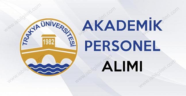 Trakya Üniversitesi kadrosunu akademik personel ile güçlendiriyor